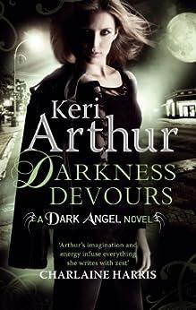 Darkness Devours: Number 3 in series (Dark Angels) by [Arthur, Keri]