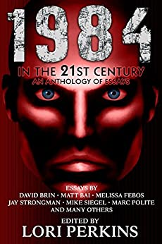 1984 in the 21st Century: An Anthology of Essays by [Perkins, Lori]