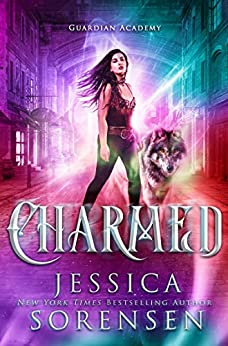 Charmed (Guardian Academy Book 6) by [Sorensen, Jessica]