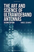 The Art and Science of Ultrawideband Antennas (Artech House Antennas and Electromagnetics Analysis Library)