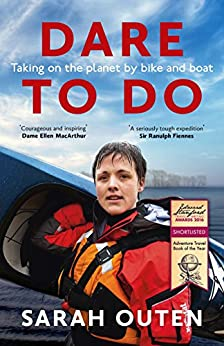 Amazon Dare To Do Taking On The Planet By Bike And Boat border=