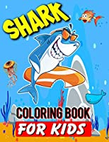 Shark Coloring Book For Kids: Shark Lover Gifts   40 Big, Simple and Unique Shark Images Perfect For Beginners: Ages 2-4,4-8,8-12 (8.5 x 11 Inches)