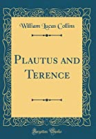 Plautus and Terence (Classic Reprint)