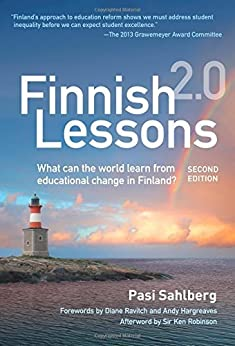 [Sahlberg, Pasi]のFinnish Lessons 2.0: What Can the World Learn from Educational Change in Finland?, Second Edition (Series on School Reform) (English Edition)