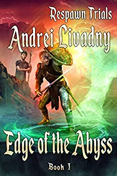 Edge of the Abyss (Respawn Trials Book #1) LitRPG Series by [Livadny, Andrei]