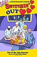 Switchin' Out Hearts: A Sci-fi Romantic Comedy