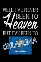 Well, I've Never Been to Heaven But I've Been to Oklahoma: Travel Journal Lined Oklahoma