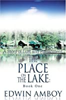 The Place on the Lake: Book One: A Story of Lust And Punishment