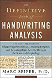 The Definitive Book of Handwriting Analysis: The Complete Guide to Interpreting Personalities, Detecting Forgeries, and Revealing Brain Activity Through the Science of Graphology 画像