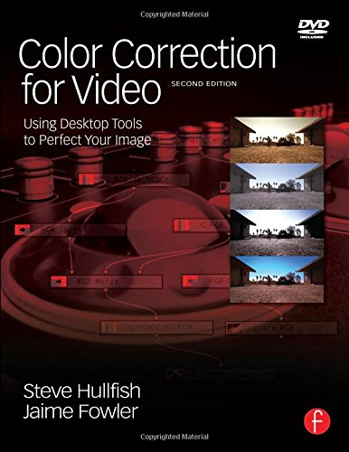 Download Color Correction for Video: Using Desktop Tools to Perfect Your Image (DV Expert Series) 0240810783