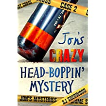 Jon's Crazy Head-Boppin' Mystery (Jon's Mysteries Case Book 2)
