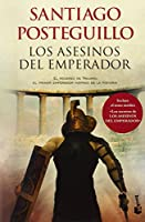 Los asesinos del emperador / The murderers of the Emperor: El Ascenso De Trajano, El Primer Emperador Hispano De La Historia / the Rise of Trajan, the First Hispanic Emperor of History