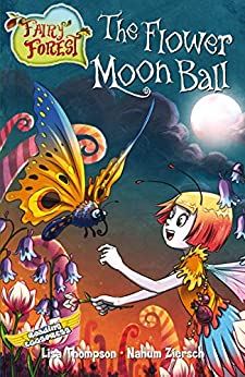 The Flower Moon Ball (Fairy Forest Book 2) by [Thompson, Lisa, Eggs, Reading]