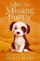 Max the Missing Puppy (Holly Webb Animal Stories)