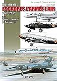 Histoire Des Escadres De L'armee De L'air: Escadres Et Unités De Bombardement Et De Transport De 1945 À Nos Jours Inclus Glam, B-26 Et C-119 En Indochine