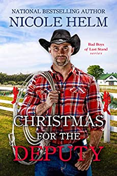Christmas for the Deputy (Bad Boys of Last Stand Book 2) by [Helm, Nicole]