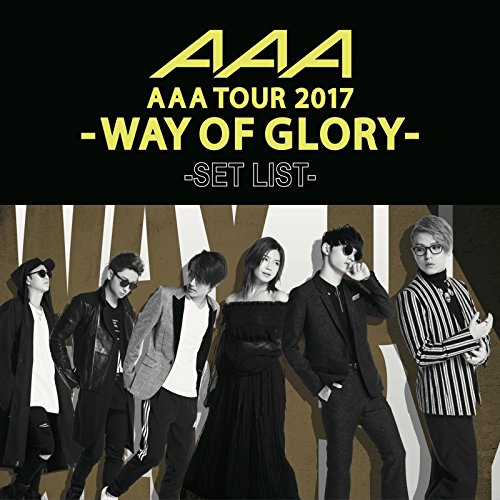 AAA DOME TOUR 2017 -WAY OF GLO...