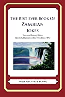 The Best Ever Book of Zambian Jokes: Lots and Lots of Jokes Specially Repurposed for You-know-who
