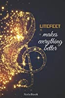 Litefeet Makes Everything Better: Lined Journal / notebooks Gift, 120 Pages, 6x9, Soft Cover, Matte Finish