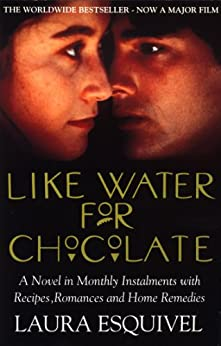 Like Water For Chocolate: No.1 international bestseller by [Esquivel, Laura]