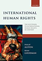 International Human Rights: The Successor to International Human Rights in Context : Law, Politics and Morals