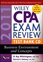 Wiley CPA Exam Review 2011 Test Bank CD , Business Environment and Concepts