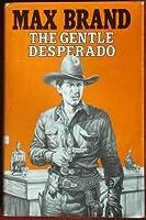 The Gentle Desperado (Silver Star Western)