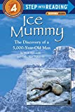 Ice Mummy: The Discovery of a 5,000 Year-Old Man (Step into Reading)