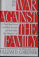 War Against the Family: A Parent Speaks Out