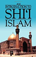 An Introduction to Shi`i Islam: The History and Doctrines of Twelver Shi`ism by Moojan Momen(1987-09-10)