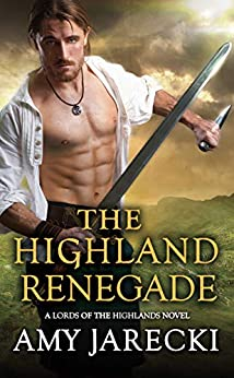 The Highland Renegade (Lords of the Highlands Book 5) by [Jarecki, Amy]