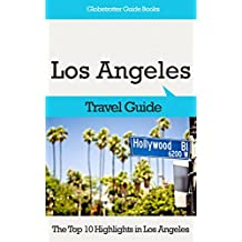 Los Angeles Travel Guide: The Top 10 Highlights in Los Angeles (Globetrotter Guide Books)