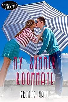 My Summer Roommate by [Hall, Bridie]