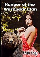 Hunger of the Werebear Clan: An Alpha Werebear Shapeshifter Erotica (Werebear Erotica)