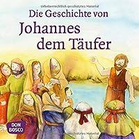 Die Geschichte von Johannes dem Taeufer. Mini-Bilderbuch.: Don Bosco Minis: Kinderbibelgeschichten