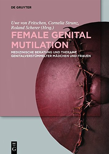 Female Genital Mutilation: Medizinische Beratung und Therapie genitalverstümmelter Mädchen und Frauen