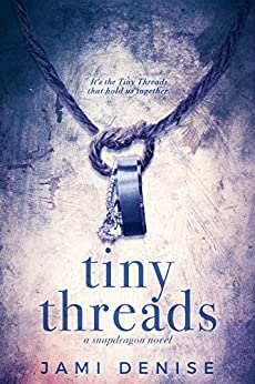 Tiny Threads (Snapdragon Book 1) by [Denise, Jami]