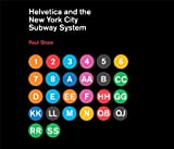 Helvetica and the New York City Subway System: The True (Maybe) Story [ハードカバー] / Paul Shaw (著); The MIT Press (刊)