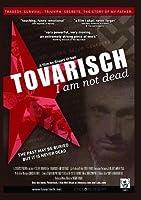 Tovarisch I Am Not Dead / [DVD]