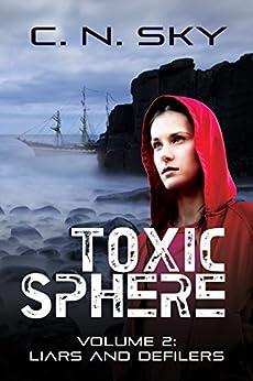 Toxic Sphere: Volume 2: Liars and Defilers by [Sky, C N]