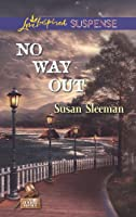 No Way Out (Love Inspired Suspense\The Justice Agency)