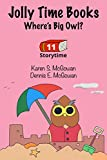 Jolly Time Books: Where's Big Owl?: Dreaming about fun places to go before bedtime (Children's Bedtime Book) (Storytime Book 11) (English Edition)
