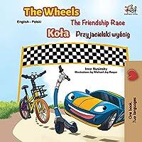 The Wheels -The Friendship Race (English Polish Bilingual Book) (English Polish Bilingual Collection)