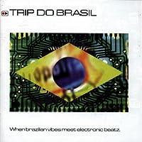 Trip Do Brasil Vol.1: When Brazilian Vibes Meet Electronic Beats by Various Artists (2003-11-11)