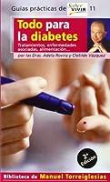Todo para la diabetes (Guias Practicas De Saber Vivir)