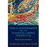Public Governance and the Classical-Liberal Perspective: Political Economy Foundations