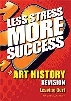 ART HISTORY Revision Leaving Cert (Less Stress More Success)