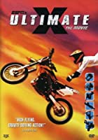 Ultimate X: The Movie [DVD] [Import]