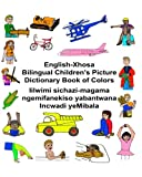 English-xhosa Bilingual Children's Picture Dictionary Book of Colors (Freebilingualbooks.Com)