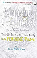 Almighty Goddess: Presenting the Long-Suppressed Biblical Proof that The Holy Spirit of the Divine Trinity Is a Feminine Person